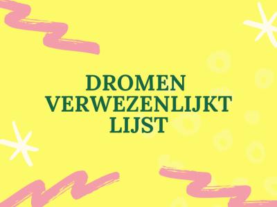 Dromen verwezenlijkt lijst + gratis print
